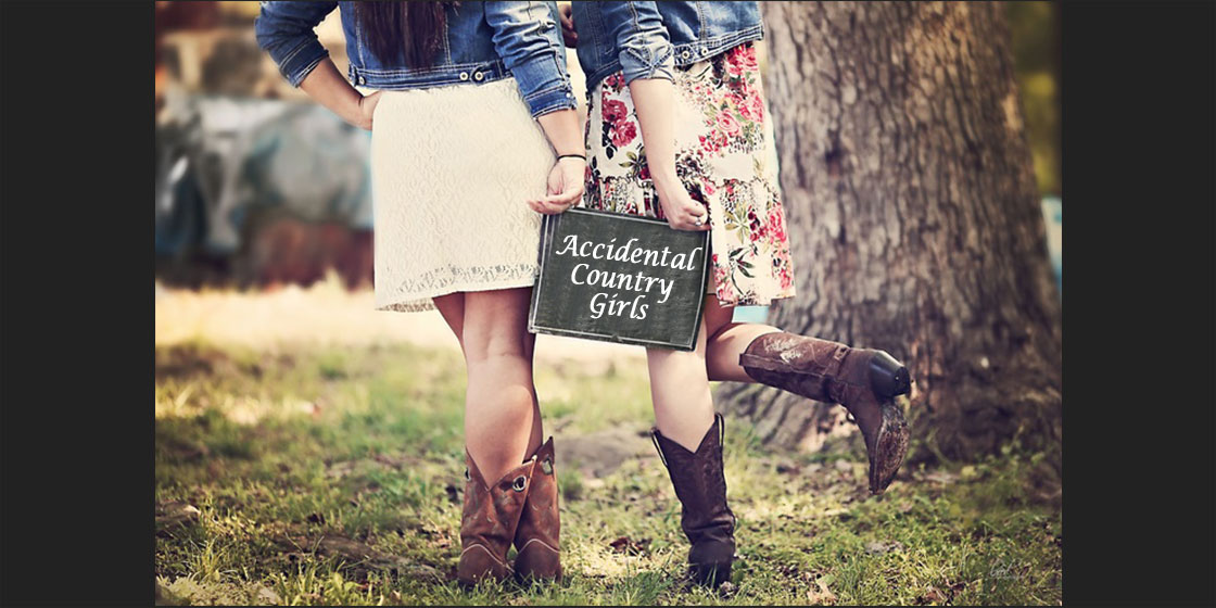Accidental Country Girls